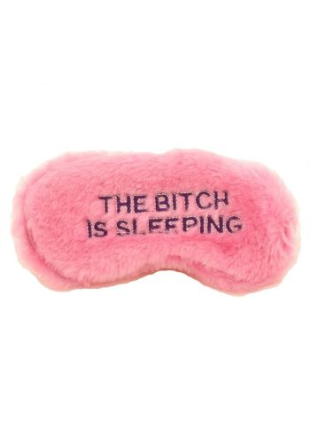 BITCH IS SLEEPING SLEEP EYE MASK