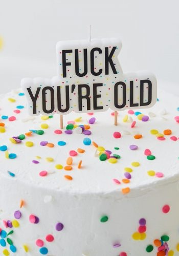 FUCK YOU'RE OLD BIRTHDAY CAKE CANDLE - NAUGHTY PARTY