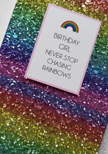 PF1 | Never Stop Chasing Rainbows Girl's Birthday Card