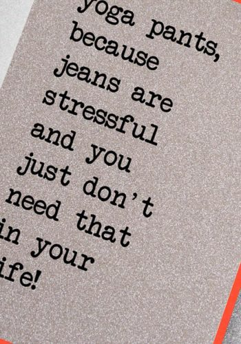 Yoga Pants... Jeans Are Stressful