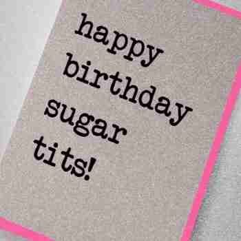 Happy Birthday Sugar Tits
