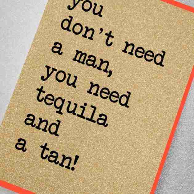 You Don't Need A Man…