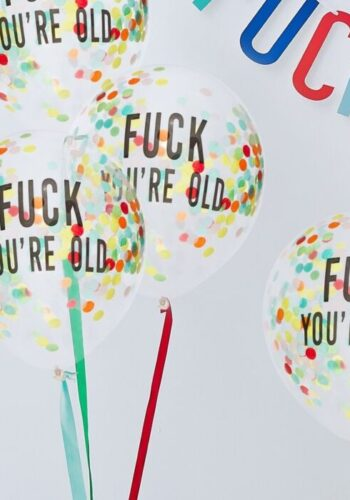 FUCK YOU'RE OLD CONFETTI BALLOONS