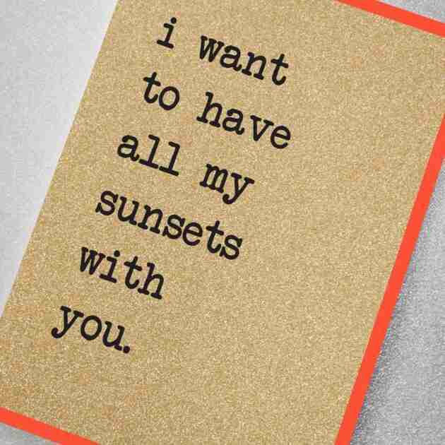 I Want To Have All My Sunsets With You
